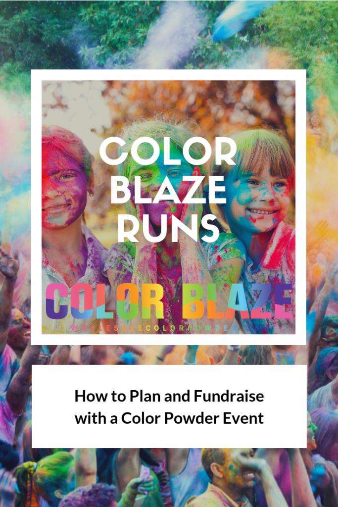 How to Organize a Color Blaze Run